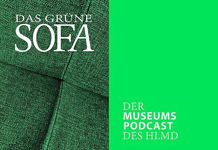 Museumspodcast »Das Grüne Sofa«